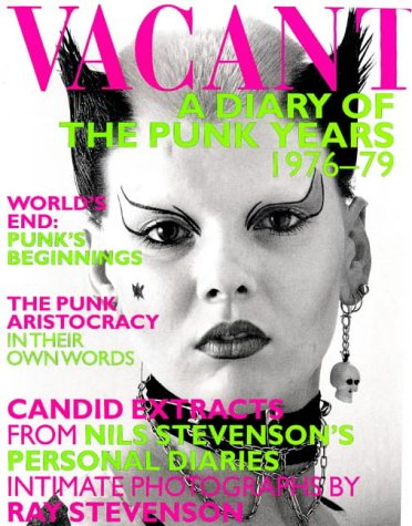 Vacant - A Diary Of The Punk Years 1976-79 - Click Here For Extract